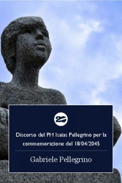 """Copertina di """"Discorso del PM Isaias Pellegrino per la commemorazioen del 18/04/2045"""""""